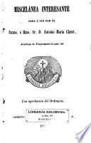 Miscelánea interesante dada á luz por el Excmo.é Ilmo.Sr.D.Antonio María Claret