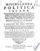 Miscellanea politica sacada de los papeles que dejò escritos Don Juan Carlos Bazan, Marquès de San Gil ...