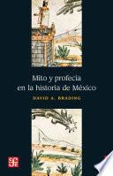 Mito y profesía en la historia de México