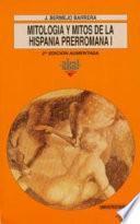 Mitología y mitos de la Hispania prerromana I