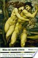 Mitos del mundo clásico : versión libre de las Metamorfosis de Ovidio