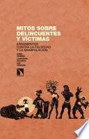 Mitos sobre delincuentes y víctimas