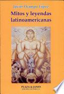 Mitos y leyendas latinoamericanas