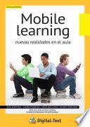 Mobile Learning: Nuevas realidades en el aula