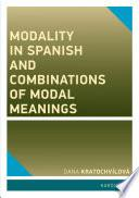 Modality in Spanish and Combinations of Modal Meanings