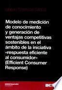 Modelo de medición de conocimiento y generación de ventajas competitivas sostenibles en el ámbito de la iniciativa ECR
