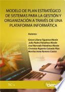MODELO DE PLAN ESTRATÉGICO DE SISTEMAS PARA LA GESTIÓN Y ORGANIZACIÓN A TRAVÉS DE UNA PLATAFORMA INFORMÁTICA