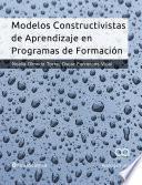 Modelos Constructivistas de Aprendizaje en Programas de Formación