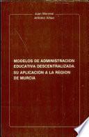 Modelos de administración educativa descentralizada