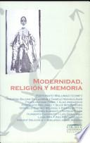 Modernidad, religión y memoria