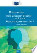 Modernización de la educación superior en Europa: personal académico 2017. Informe de Eurydice