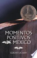 MOMENTOS POSITIVOS DE MEXICO