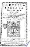 Monarchia Lusytana composta por Frey Bernardo de Brito, chronista general, e religioso ..