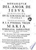 Monarquia del amor de Jesus, establecida en el corazon de las señoras