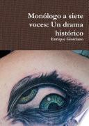 Monólogo a siete voces: Un drama histórico