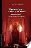 Monoteismo. Causas y Efectos. Una Respuesta Al Fundamentalismo Religioso