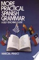 More Practical Spanish Grammar