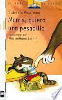 Morris, quiero una pesadilla