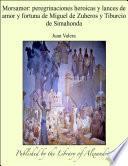 Morsamor: peregrinaciones heroicas y lances de amor y fortuna de Miguel de Zuheros y Tiburcio de Simahonda