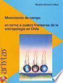 Movimientos de campo en torno a cuatro fronteras de la antropología en Chile