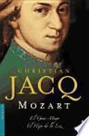 Mozart. El Gran Mago / El Hijo de la Luz