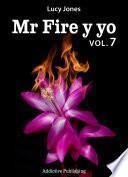 Mr Fire y yo – Volumen 7