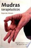 Mudras terapéuticos : descubre el poder curativo del yoga de las manos