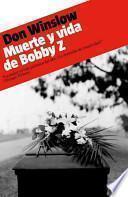 Muerte y vida de Bobby Z