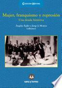 Mujer, franquismo y represión