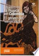 Mujeres en la música en Colombia: el género de los géneros