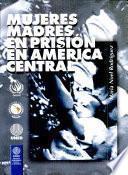 Mujeres madres en prisión en América Central