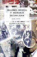 Mujeres, música y memoria en San Juan (1900-1930)