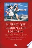 Mujeres Que Corren con Lobos / Women Who Run with the Wolves