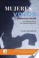 Mujeres, votos y asistencia social en el México priista y la Argentina peronista