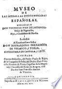 Museo de las medallas desconocidas espanolas, ilustrado contres discursos de Parlo de Rajes de Francisco Ximenez de Urrea, i de Juan Francisco Andreas Vztarroz