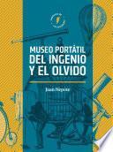 Museo portátil del ingenio y el olvido