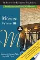Musica. Volumen Iii. Profesores de Educacion Secundaria. Temario Para la Preparacion de Oposiciones. Ebook