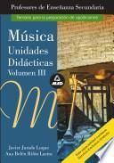 Musica. Volumen Iii. Profesores de Educacion Secundaria. Unidades Didacticas Ebook