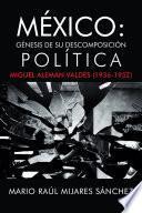 Mxico: Gnesis de su descomposicin poltica