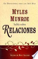 Myles Munroe habla sobre relaciones/ Myles Munroe Discusses Relations