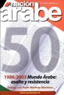 Nacio'n Arabe 50: 1986-2003 Mundo A'rabe Asalto Y Resistencia