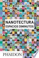 Nanotecture: Espacios Diminutos (Nanotecture: Tiny Built Things) (Spanish Edition)
