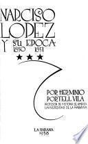 Narciso López y su época