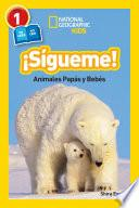 National Geographic Readers: Sigueme! (Follow Me!)