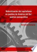 Naturalización del capitalismo en pueblos de América del Sur: análisis psicopolítico