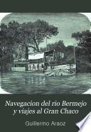 Navegación del Rio Bermejo y viajes al Gran Chaco