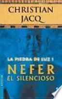Nefer el Silencioso (La Piedra de la Luz 1)