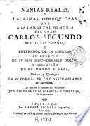 Nenias reales y lagrimas obsequiosas que a la immortal memoria del gran Carlos Segundo ... dedica y consagra la Academia de los Desconfiados de Barcelona