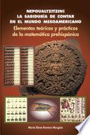 Nepoualtzitzin: La Sabiduría De Contar En El Mundo Mesoamericano