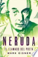 Neruda: el llamado del poeta